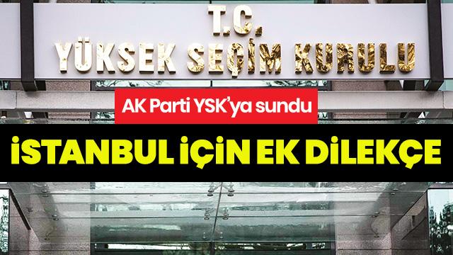AK Parti'den YSK'ya İstanbul için ek dilekçe