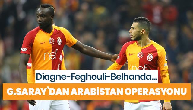 Belhanda, Diagne, Feghouli... Galatasaray'dan büyük Suudi Arabistan planı