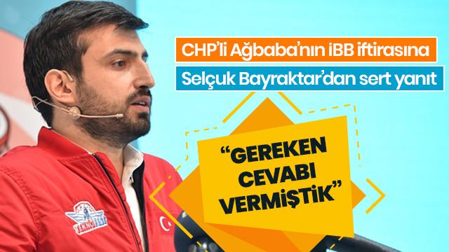 CHP'li Ağbaba'nın İBB iftirasına Selçuk Bayraktar'dan sert yanıt
