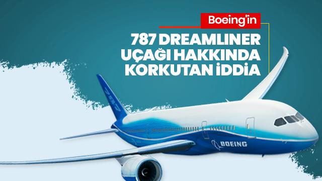 Boeing'in 787 Dreamliner uçağı hakkında korkutan iddia