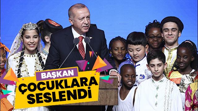 Başkan Erdoğan çocuklara seslendi