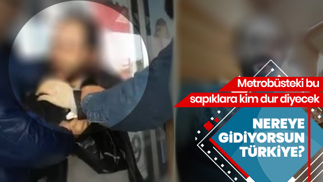 Metrobüs tacizcisini ifşa etti