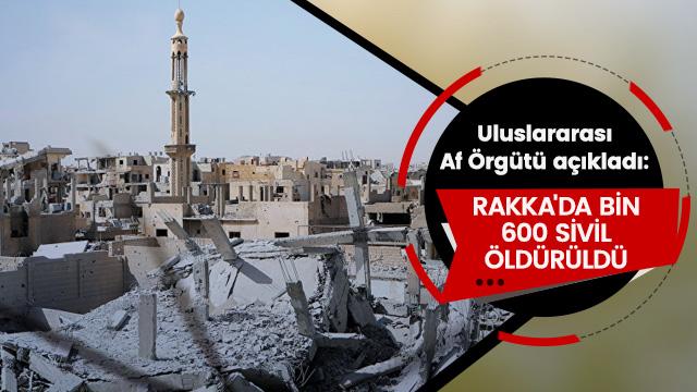 'Rakka'da bin 600 sivil öldürüldü'