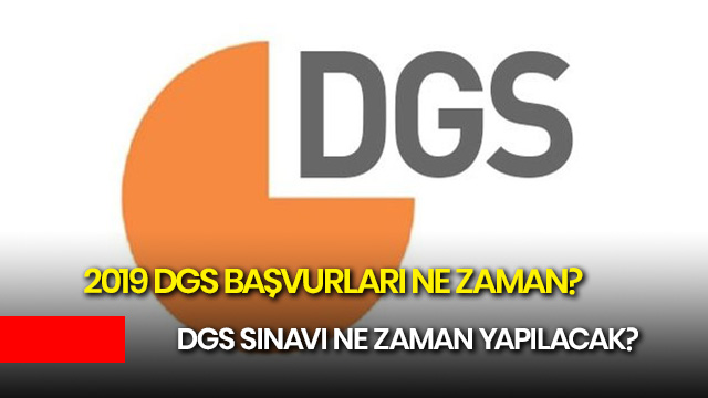 DGS başvuruları ne zaman başlayacak? 2019 DGS sınavı ne zaman?