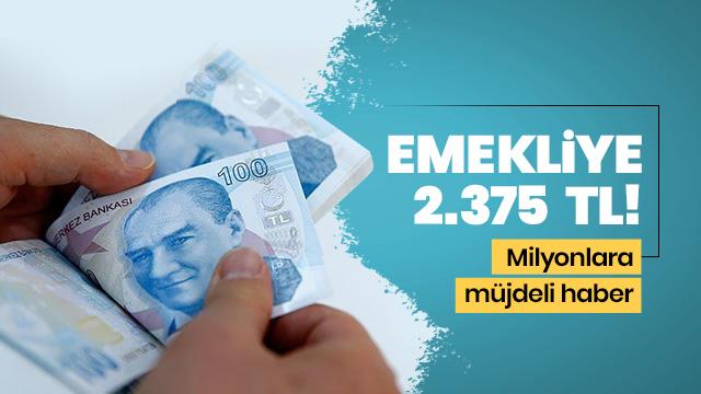 Emekliye 2 bin 375 lira! Emeklilerin maaşları artacak