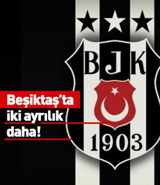 Beşiktaş'ta iki ayrılık daha