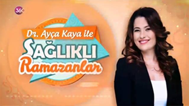 Ayça Kaya ile Sağlıklı Ramazanlar 14 Haziran 2018