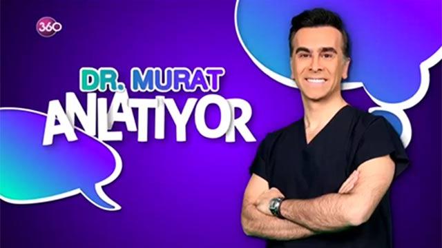 Doktor Murat Anlatıyor 13 Ağustos 2018