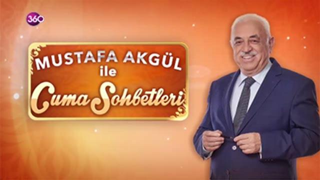Mustafa Akgül ile Cuma Sohbetleri 17 Ağustos 2018
